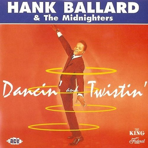 Ballard Hank And Midnighters The Dancin' & Twistin'