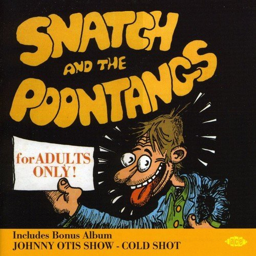 Johnny & Snatch & Poontan Otis Cold Shot For Adults Only! Import Gbr 2 On 1