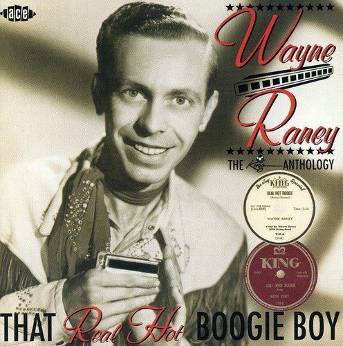 Wayne Raney That Real Hot Boogie Boy King Import Gbr