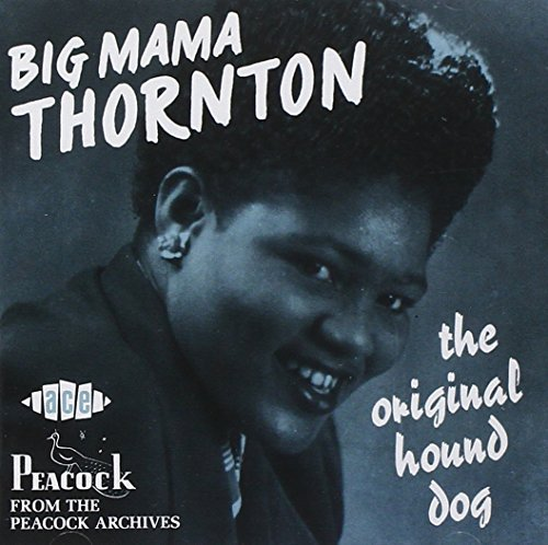 Big Mama Thornton Original Hound Dog Import Gbr