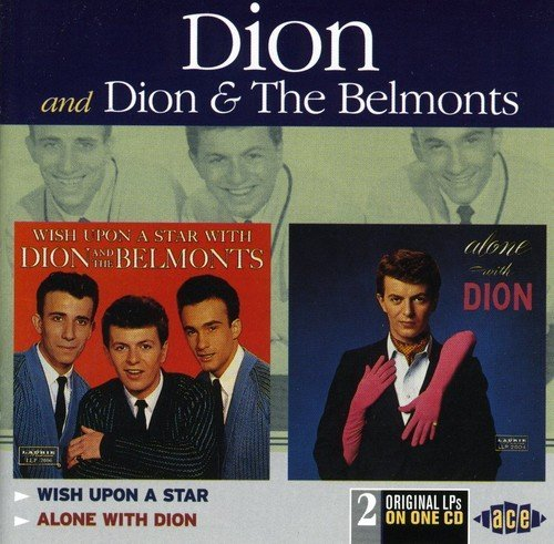 Dion And The Belmonts Wish Upon A Star Alone With Dion