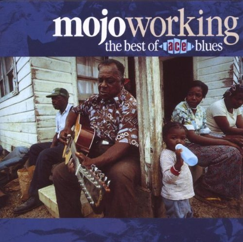 Mojo Working Mojo Working Best Of Ace Blues Import Gbr Watson Hopkins Lazy Lester