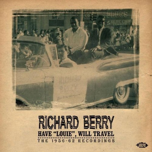 Richard Berry Have Louie Will Travel 1956 62 Import Gbr