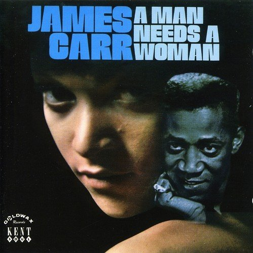 James Carr Man Needs A Woman Import Gbr