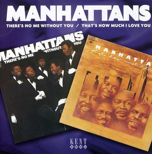 Manhattans There's No Me Without You That Import Gbr 2 On 1