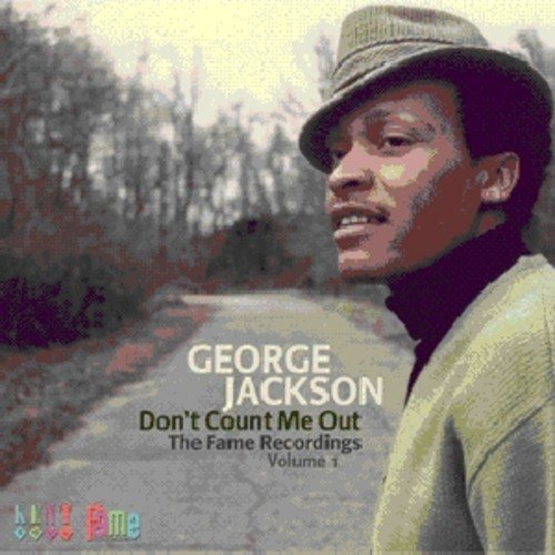 George Jackson Don't Count Me Out Fame Recor Import Gbr