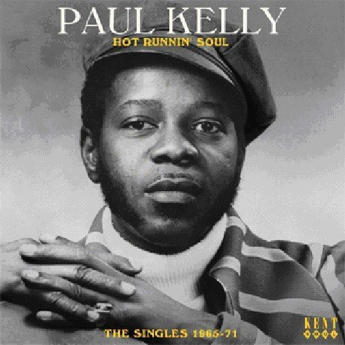 Paul Kelly Hot Runnin' Soul Singles 1965 Import Gbr