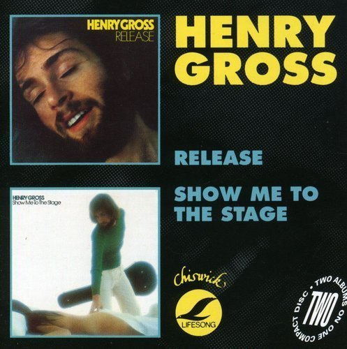 Henry Gross Release Show Me To The Stage Import Gbr 2 On 1