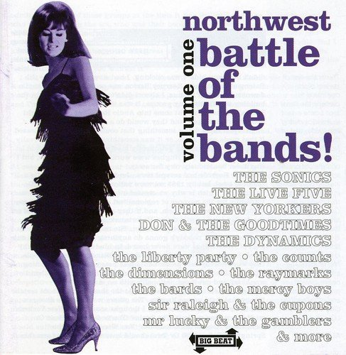 Northwest Battle Of The Bands Vol. 1 Northwest Battle Of The Import Gbr Sonics Dimensions Counts Heirs