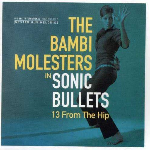 Bambi Molesters Sonic Bullets 13 From The Hip Import Gbr