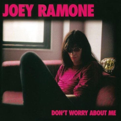 Joey Ramone Don't Worry About M Import Gbr