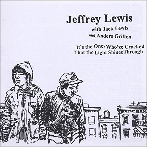 Jeffrey Lewis It S The Ones Who Ve Cracked T Import Gbr