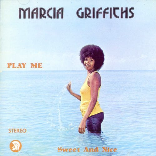 Marcia Griffiths Play Me Sweet & Nice