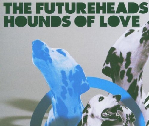 Futureheads Hounds Of Love Pt. 2 Import Gbr