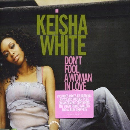 Keisha White Don't Fool A Woman In Love Import Gbr