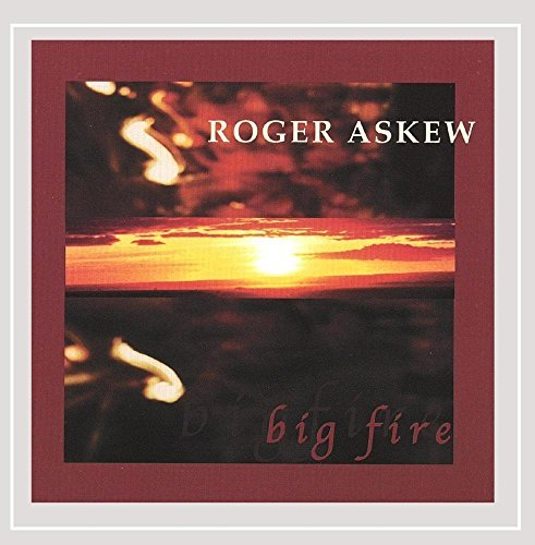 Roger Askew Big Fire
