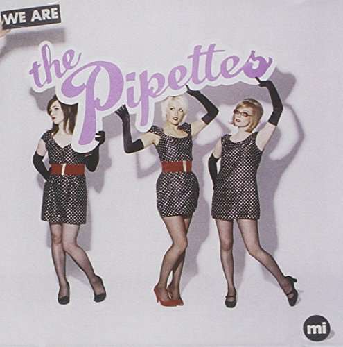 Pipettes We Are The Pipettes