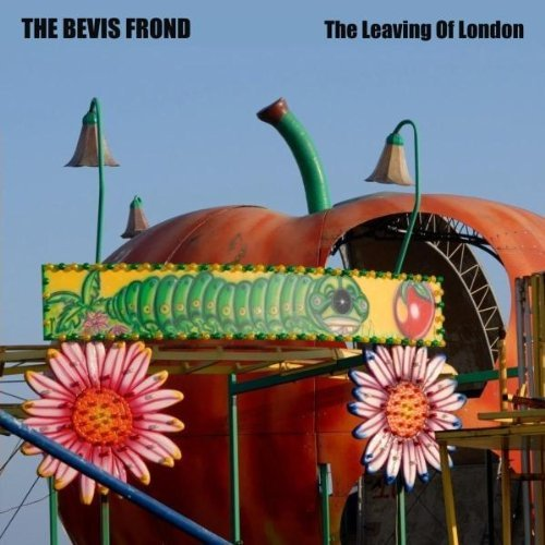 Bevis Frond Leaving Of London