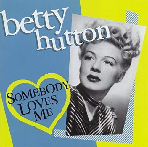 Betty Hutton Somebody Loves Me