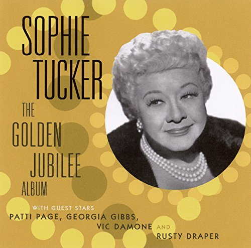 Sophie Tucker Golden Jubilee Album