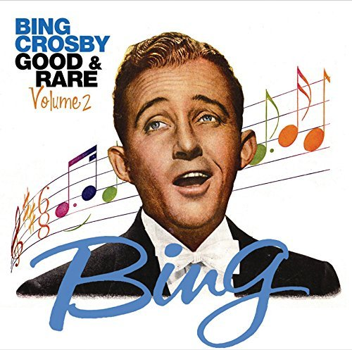 Bing Crosby Vol. 2 Good & Rare
