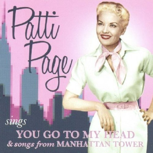 Patti Page Sings You Go To My Head & Song