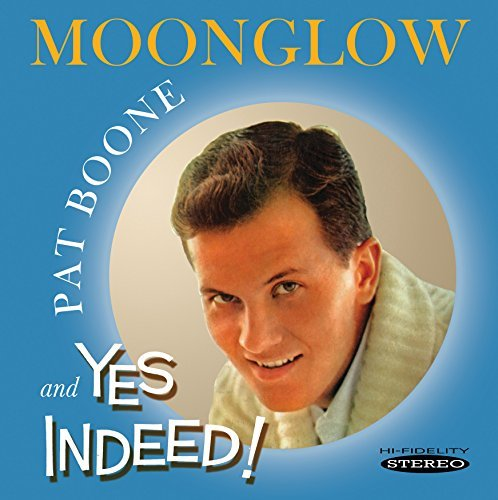 Pat Boone Moonglow & Yes Indeed!