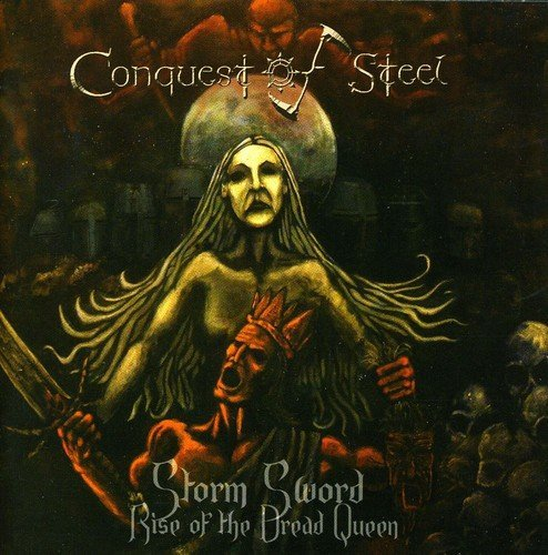 Conquest Of Steel Storm Sword Rise Of The Dread