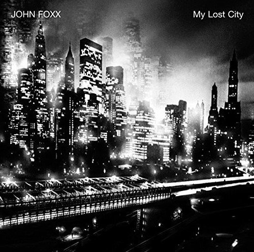 John Foxx My Lost City