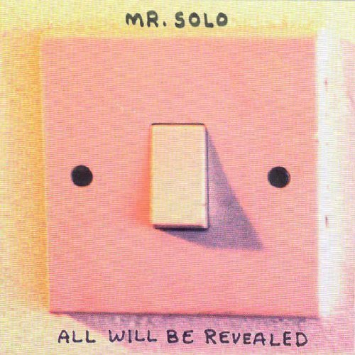 Mr. Solo All Will Be Revealed