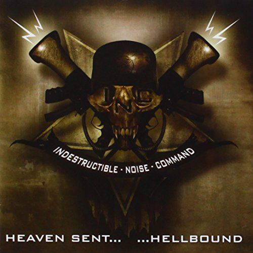 Indestructible Noise Command Heaven Sent... Hellbound