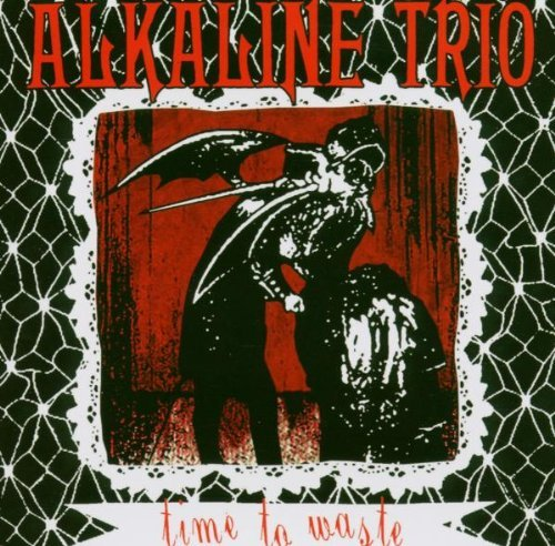 Alkaline Trio Time To Waste Import Gbr