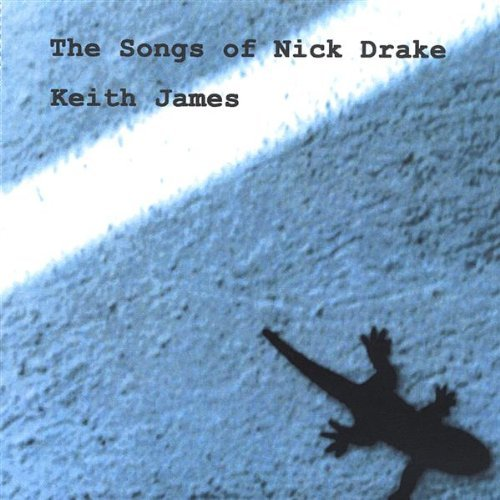 Keith James Songs Of Nick Drake