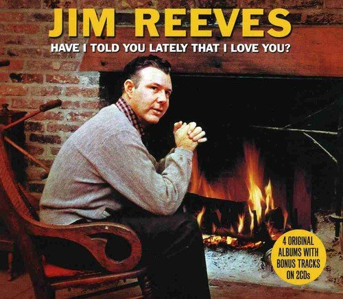 Jim Reeves Have I Told You Lately Import Gbr 2 CD Set