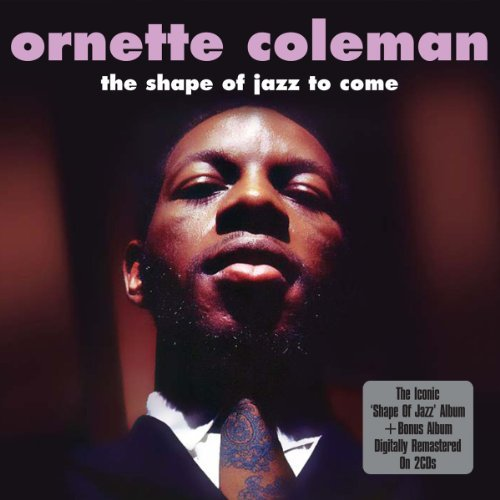 Ornette Coleman Shape Of Jazz To Come
