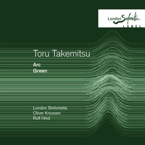London Sinfonietta Knussen Takemitsu Arc Green