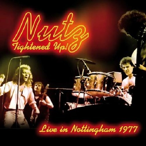 Nutz 1977 Tightened Up! Live In No Import Gbr