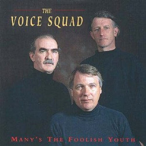 Voice Squad Many's The Foolish Youth