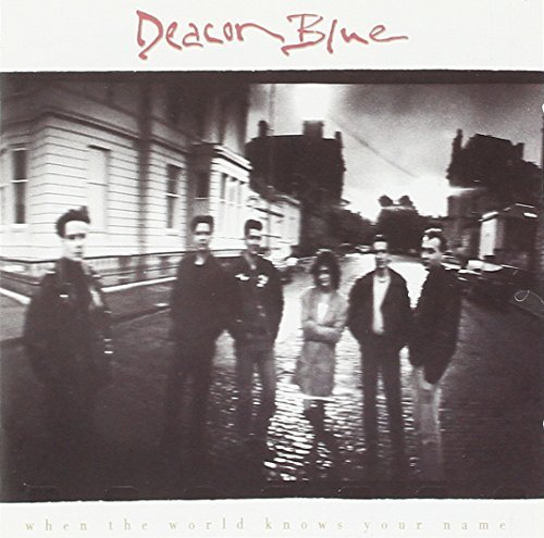 Deacon Blue When The World Knows Your Name Import Gbr
