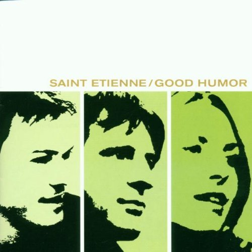 Saint Etienne Good Humor Import Gbr