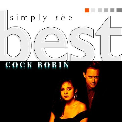 Cock Robin Simply The Best Import Fra