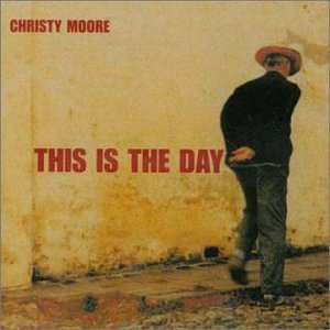 Christy Moore This Is The Day Import Gbr