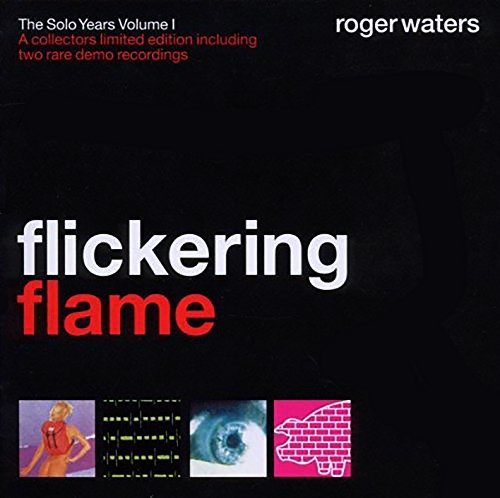 Roger Waters Flickering Flame Solo Years Import Eu Flickering Flame Solo Years