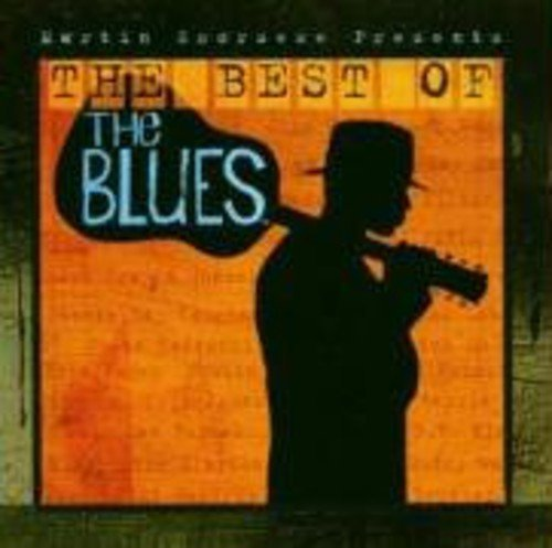 Martin Scorsese Presents The Best Of The Blues Martin Scorsese Presents The Best Of The Blues Import Eu Va