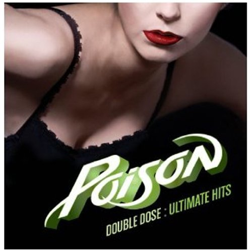Poison Double Dose Of Poison Ultimat