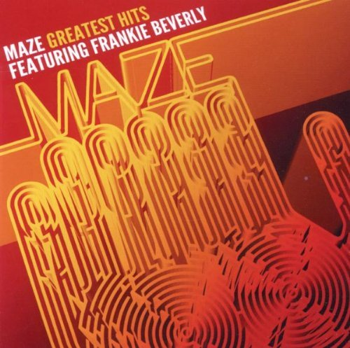 Maze & Frankie Beverly Greatest Hits 35 Years Of Sou