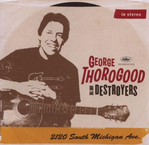 George & Destroyers Thorogood 2120 South Michigan Avenue