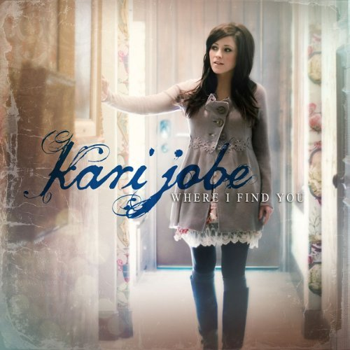 Kari Jobe Where I Find You