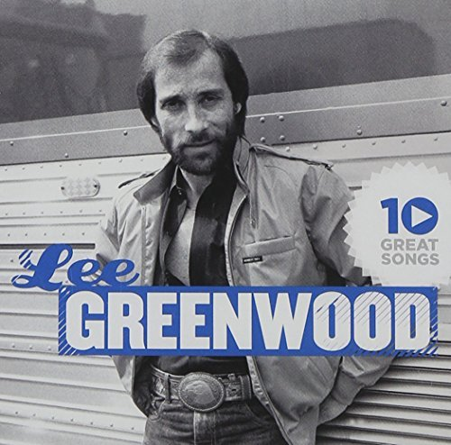 Lee Greenwood 10 Great Songs