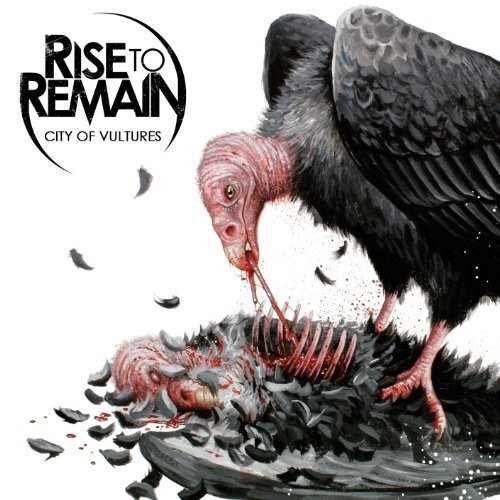 Rise To Remain City Of Vultures Import Gbr